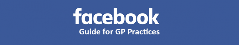 Facebook Guide For GP Practices